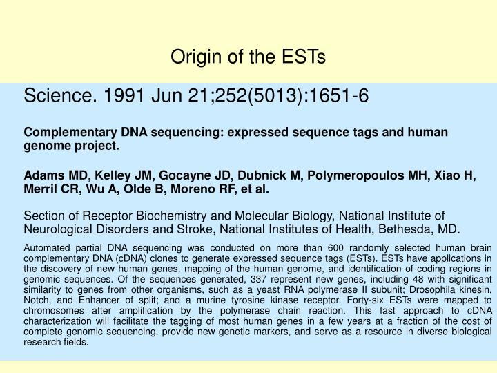 Origin of the ESTs