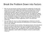 break the problem down into factors