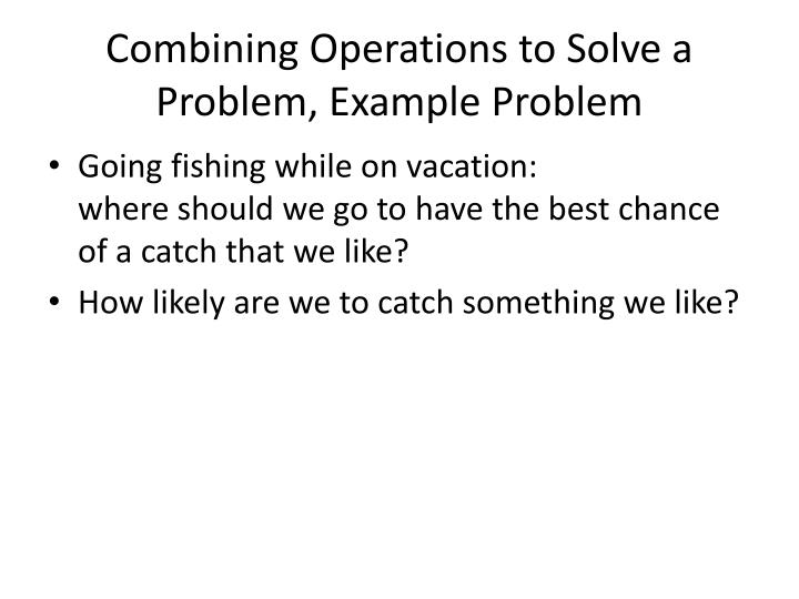 Combining Operations to Solve a Problem, Example