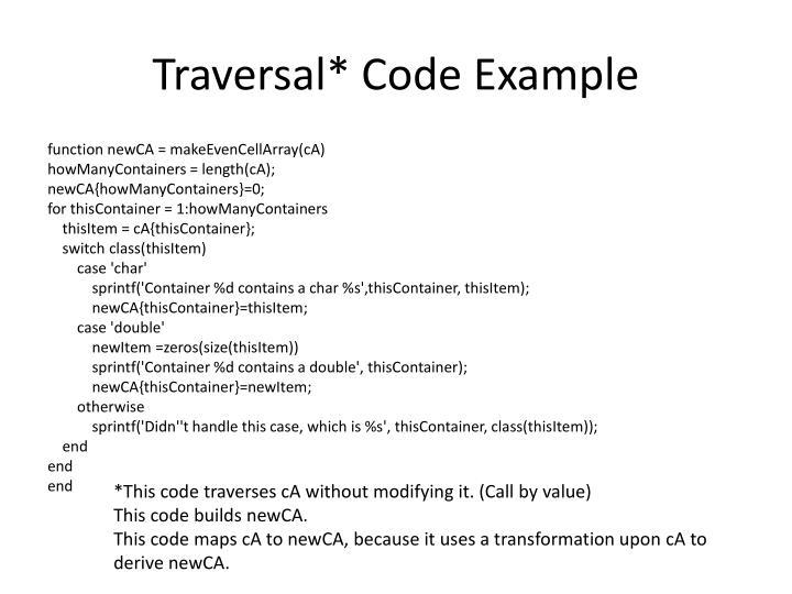 Traversal* Code Example