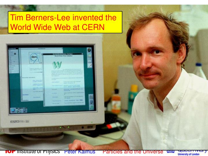 Tim Berners-Lee invented the