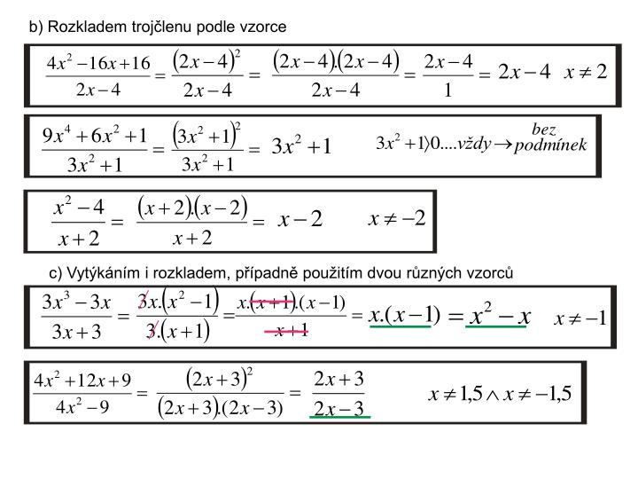 b) Rozkladem trojčlenu podle vzorce