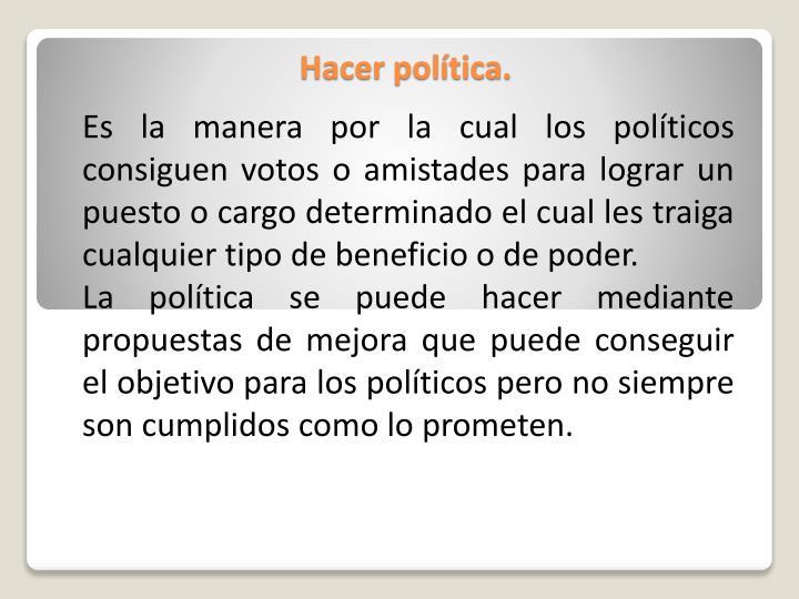 Hacer política.