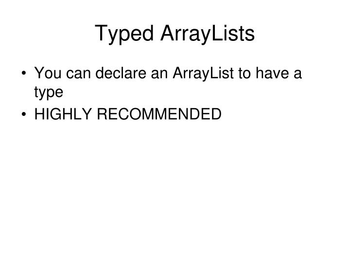 Typed ArrayLists