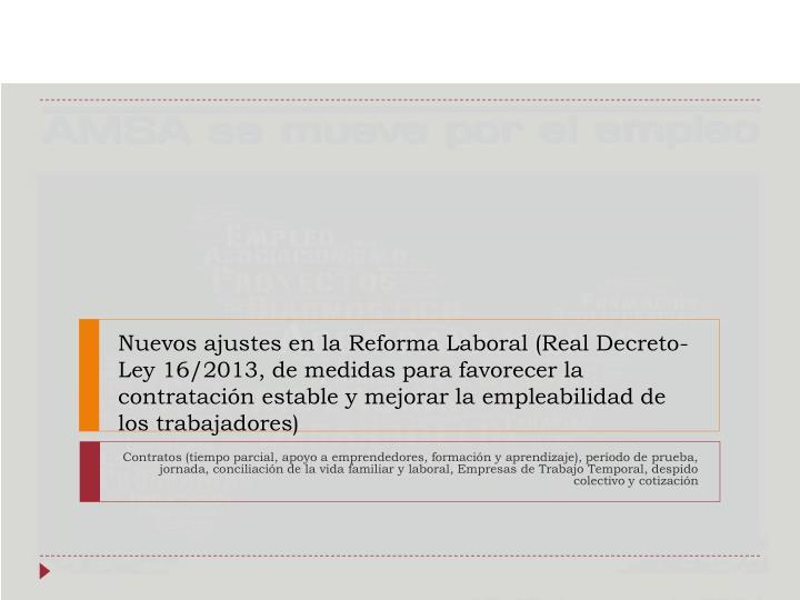 Nuevos ajustes en la Reforma Laboral (Real Decreto-Ley 16/2013, de medidas para favorecer la contratación estable y mejorar la empleabilidad de los trabajadores)