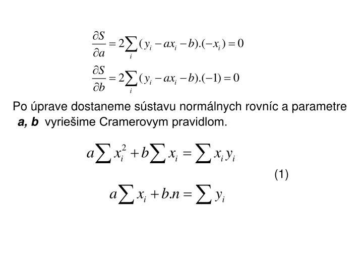 Po úprave dostaneme sústavu normálnych rovníc a parametre