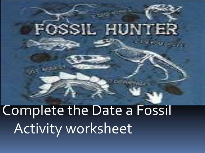 Complete the Date a Fossil Activity worksheet