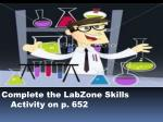 complete the labzone skills activity on p 652