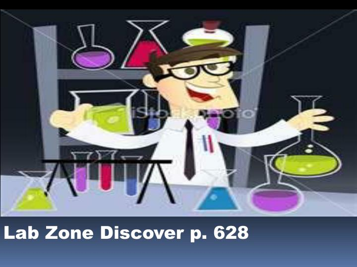 Lab Zone Discover p. 628