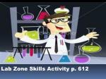lab zone skills activity p 612