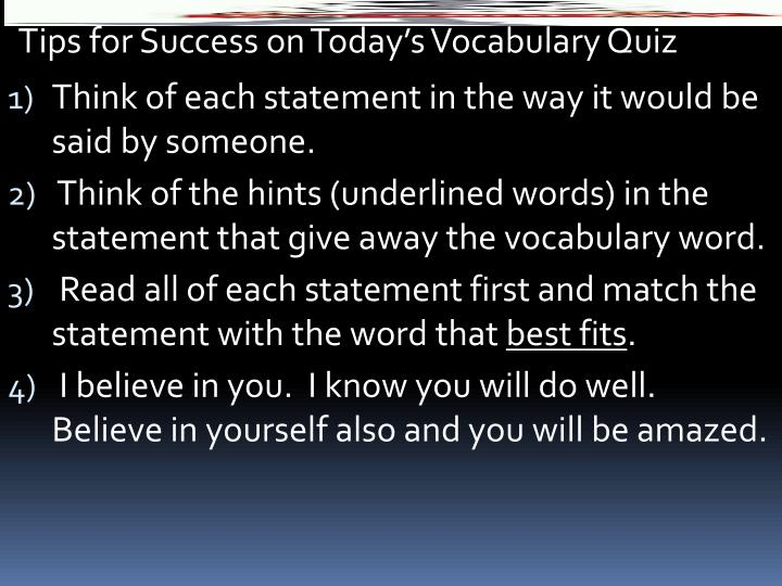 Tips for Success on Today's Vocabulary Quiz