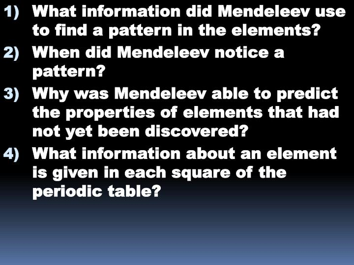 What information did Mendeleev use to find a pattern in the elements?