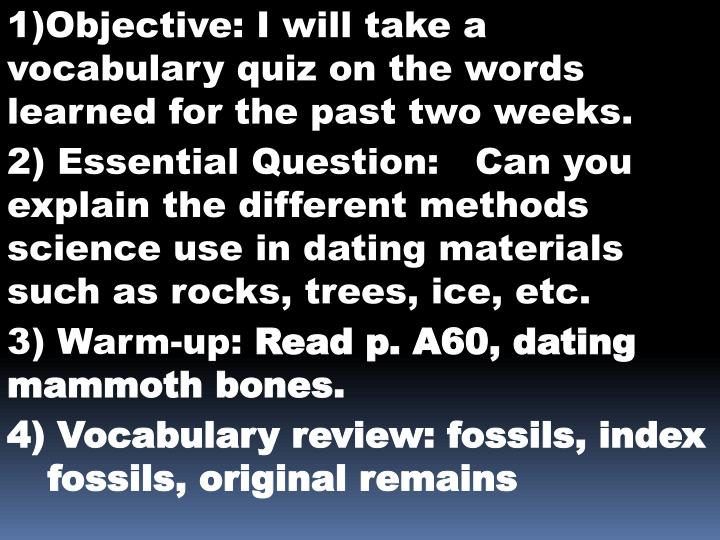 1)Objective: I will take a vocabulary quiz on the words learned for the past two weeks.