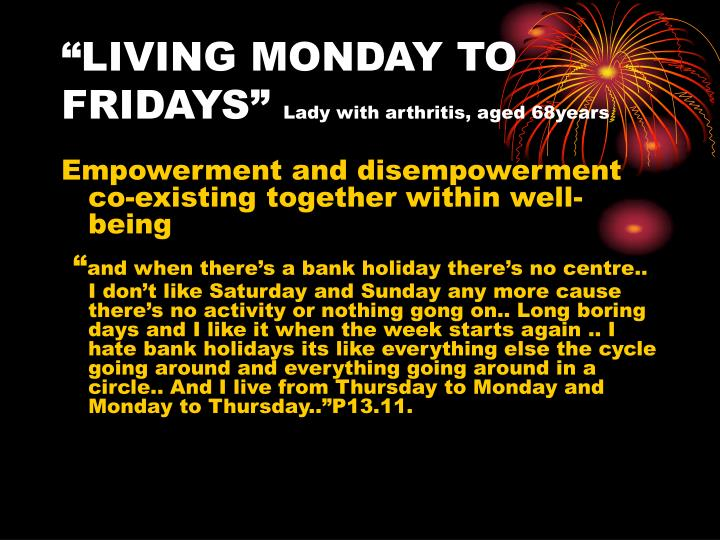 """LIVING MONDAY TO FRIDAYS"""