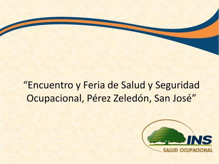 """""""Encuentro y Feria de Salud y Seguridad Ocupacional, Pérez Zeledón, San José"""""""