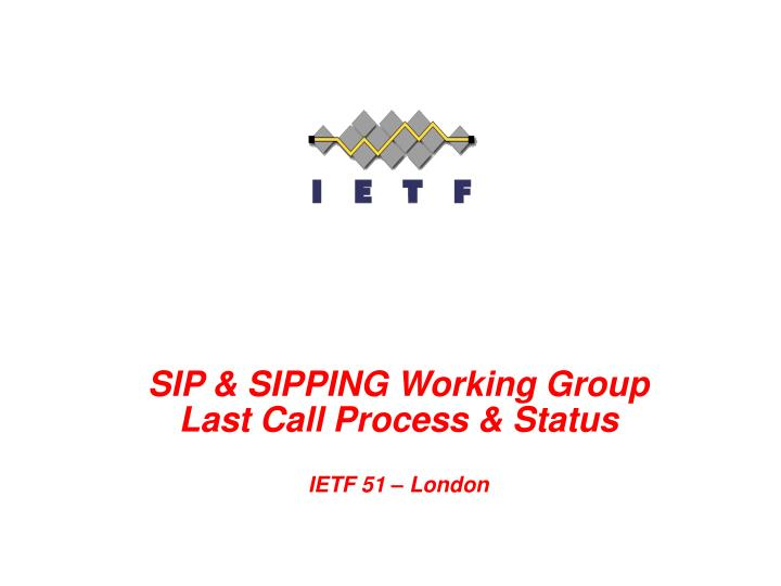SIP & SIPPING Working Group