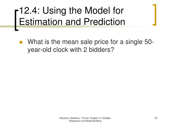 12.4: Using the Model for Estimation and Prediction
