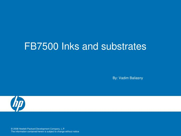 Fb7500 inks and substrates
