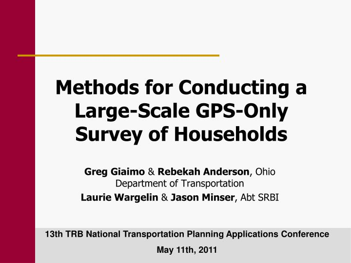 Methods for conducting a large scale gps only survey of households