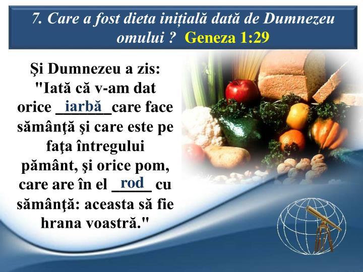 7. Care a fost dieta iniial dat de Dumnezeu omului ?