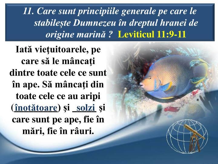 11. Care sunt principiile generale pe care le stabilete Dumnezeu n dreptul hranei de origine marin ?