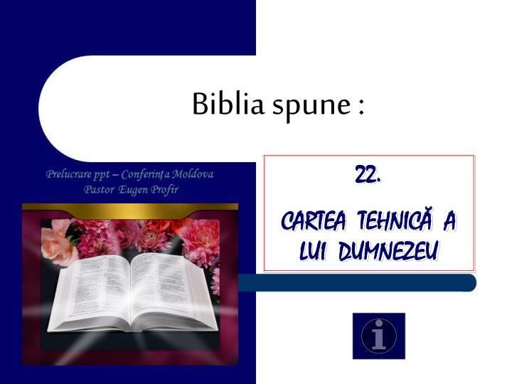 Biblia spune :