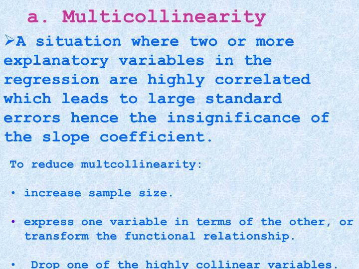 a. Multicollinearity
