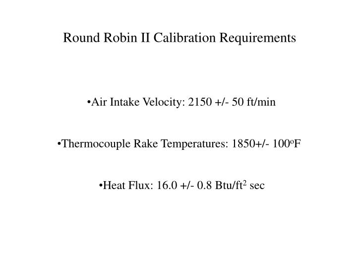 Round Robin II Calibration Requirements