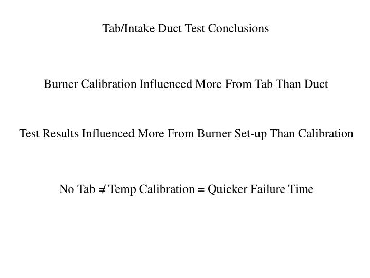 Tab/Intake Duct Test Conclusions