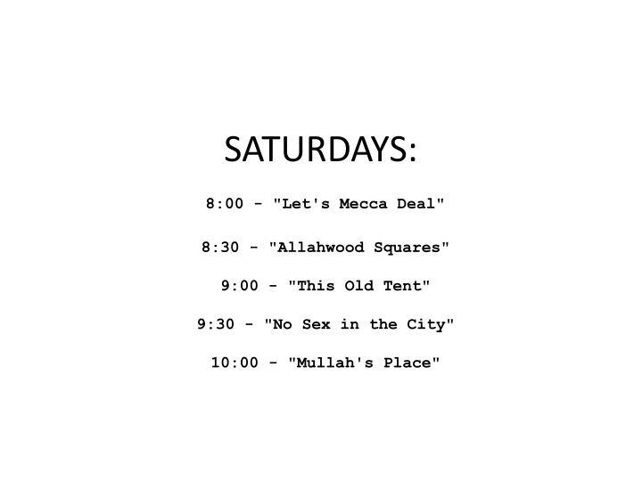SATURDAYS: