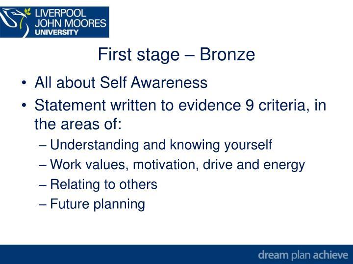 First stage – Bronze
