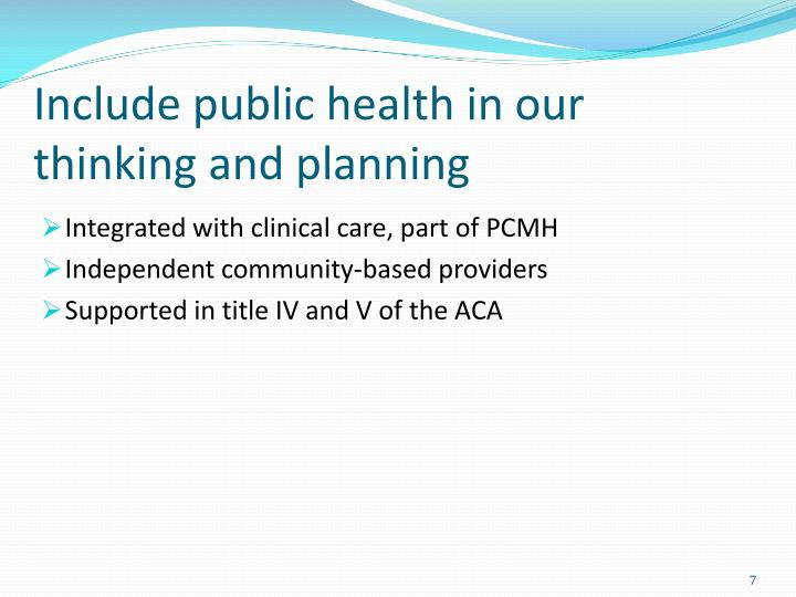 Include public health in our thinking and planning