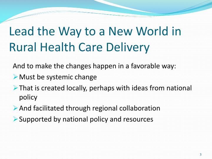 Lead the way to a new world in rural health care delivery