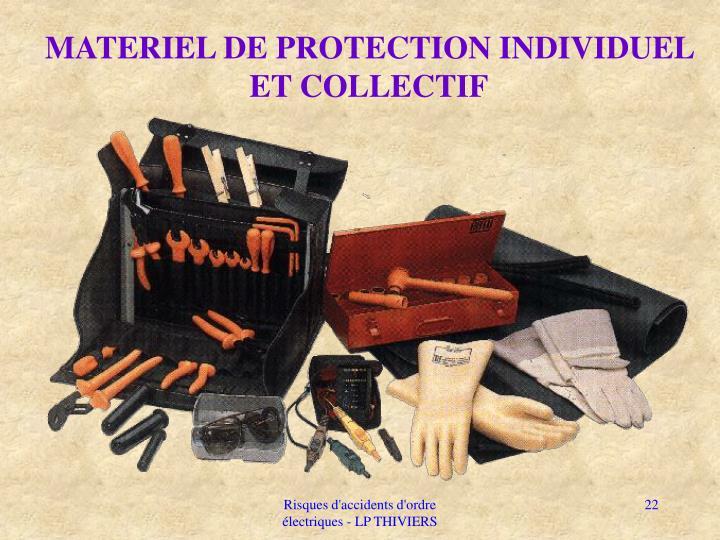 MATERIEL DE PROTECTION INDIVIDUEL ET COLLECTIF