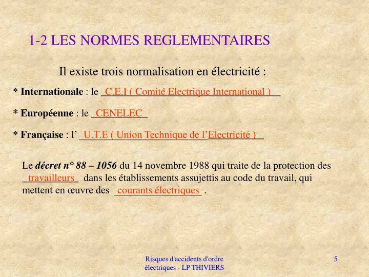 1-2 LES NORMES REGLEMENTAIRES