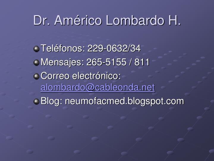 Dr. Américo Lombardo H.