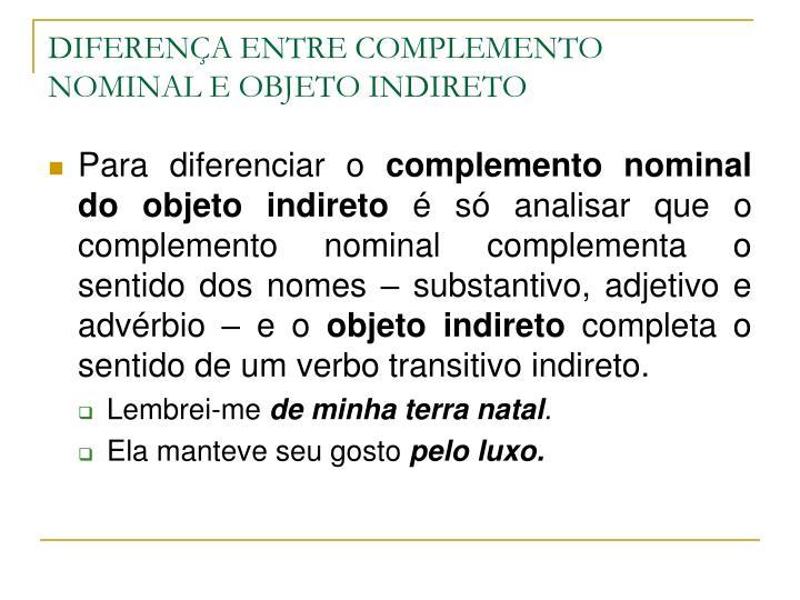 DIFERENÇA ENTRE COMPLEMENTO NOMINAL E OBJETO INDIRETO