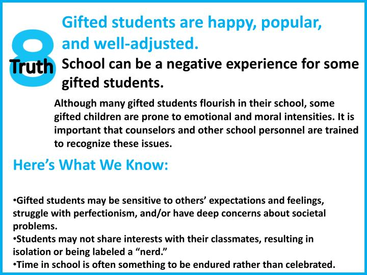 Gifted students are happy, popular, and well-adjusted.