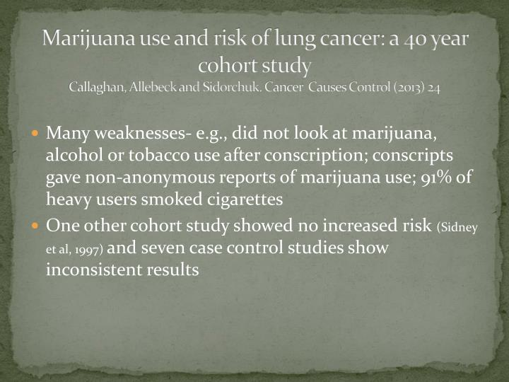Marijuana use and risk of lung cancer: a 40 year cohort study