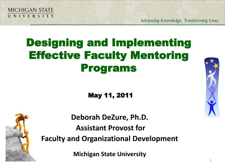 Designing and implementing effective faculty mentoring programs may 11 2011