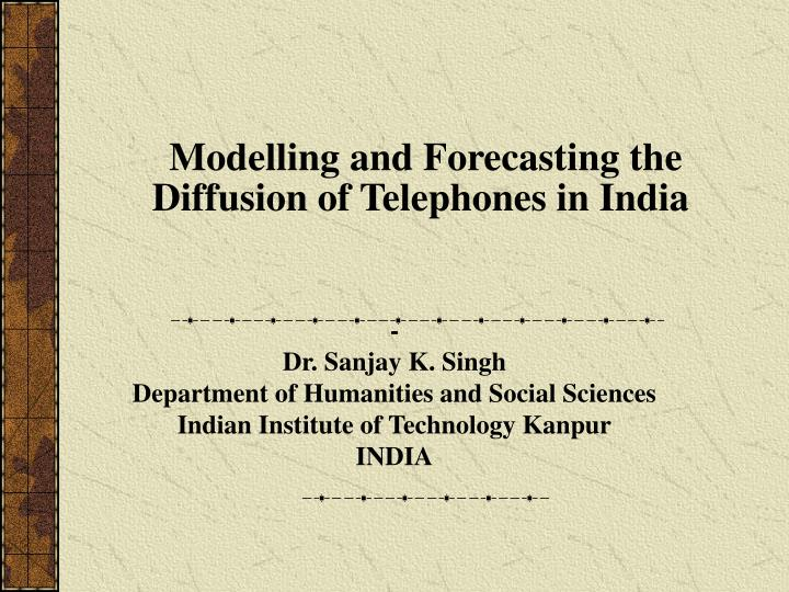 Modelling and forecasting the diffusion of telephones in india