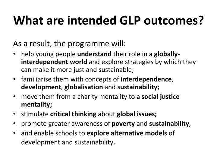 What are intended GLP outcomes?