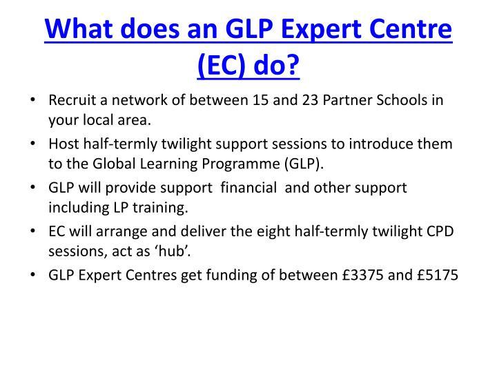 What does an GLP Expert Centre (EC) do?
