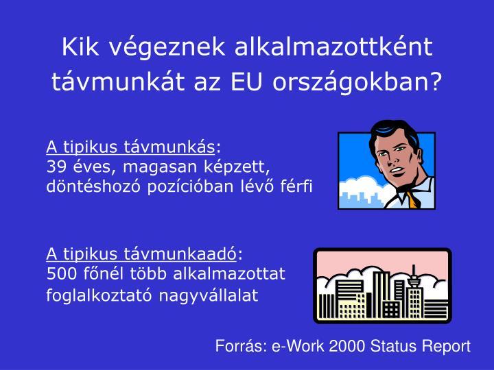 Kik végeznek alkalmazottként távmunkát az EU országokban?
