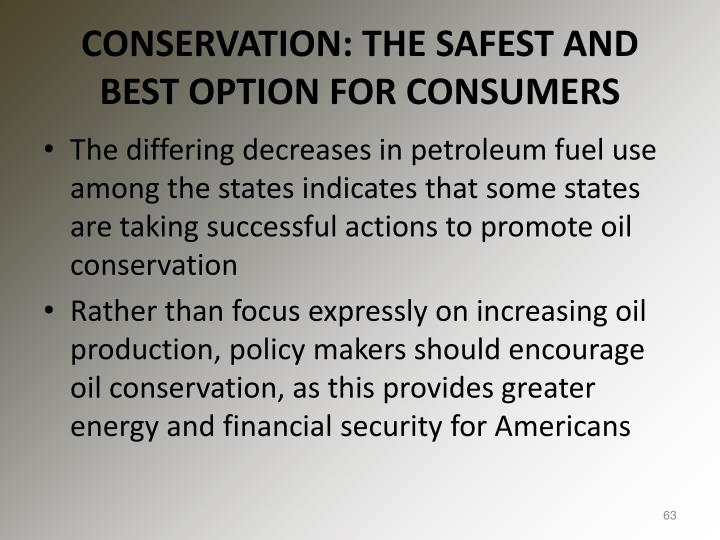 CONSERVATION: THE SAFEST AND BEST OPTION FOR CONSUMERS