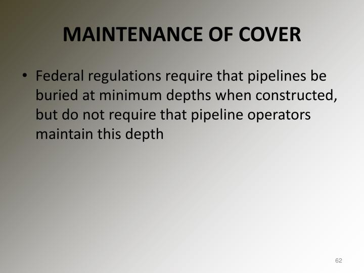 MAINTENANCE OF COVER