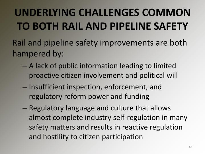 UNDERLYING CHALLENGES COMMON TO BOTH RAIL AND PIPELINE SAFETY