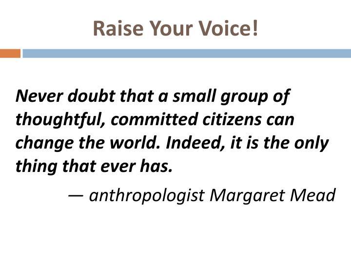 Raise Your Voice!