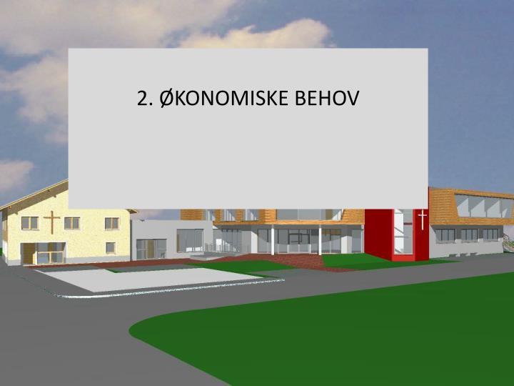 2. ØKONOMISKE BEHOV