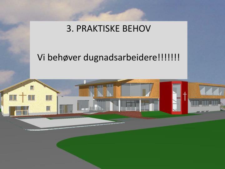 3. PRAKTISKE BEHOV